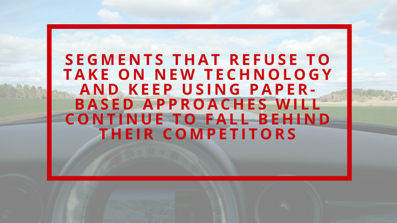Not adopting new technologies will leave you behind competition.
